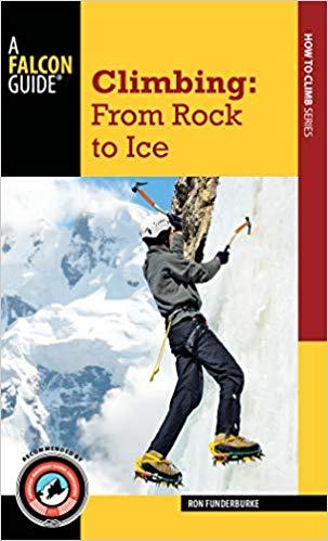Gearflogger reviews Climbing  From Rock to Ice  by Ron Funderburke