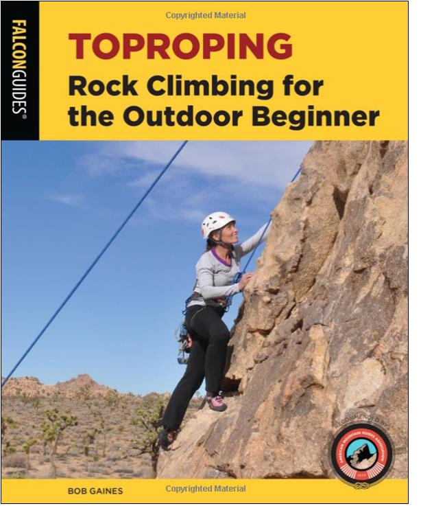 Gearflogger reviews Toproping  Rock Climbing for the Outdoor Beginner by Bob Gaines